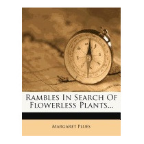 Rambles In Search Of Flowerless Plants..., Margaret Plues
