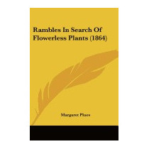 Rambles In Search Of Flowerless Plants, Margaret Plues