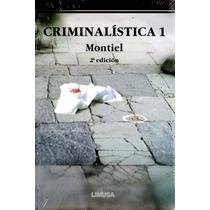 Criminalistica 2/ed Vol. 1 - Montiel / Limusa