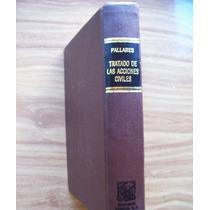 Tratado De Las Acciones Civiles-eduardo Pallares-porrúa-vbf