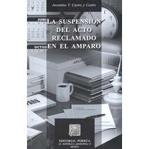 La Suspension Del Acto Reclamado En El Amparo - Juventino V.