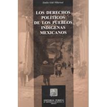Los Derechos Politicos De Los Pueblos Indigenas Me - Emilio