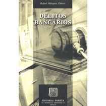 Delitos Bancarios - Rafael Marquez Piñero