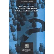 842 Preguntas Y Respuestas Sobre Obligaciones Civi - Raul Ch