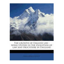 Growth Of English Law: Being Studies, Edward Stanley Roscoe
