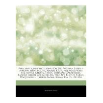 Articles On Pakistani Songs, Including:, Hephaestus Books