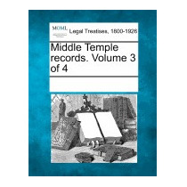Middle Temple Records. Volume 3 Of 4, Multiple Contributors
