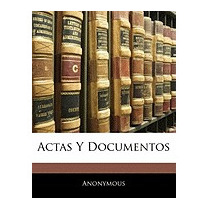 Actas Y Documentos, Anonymous
