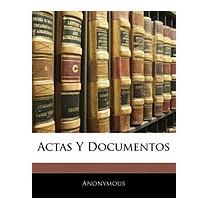 Actas Y Documentos, Anonymous
