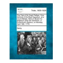 Trial Of Sir Hugh Palliser, Vice-admiral Of The Blue, Derby