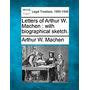 Letters Of Arthur W. Machen: With, Arthur W Machen
