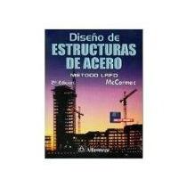 Libro Diseño De Estructuras De Acero 2e *cj