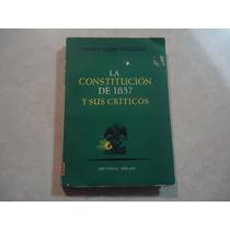 La Constitución De 1857 Y Sus Críticos Daniel Cosio Villegas