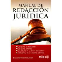 Mnl De Redaccion Juridica - Ismael Rodriguez Campos/ Trillas
