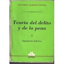 Teoria Del Delito Y De La Pena- Editorial Astra