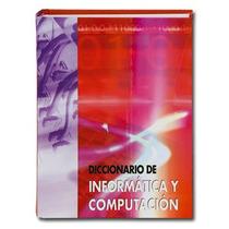 Diccionario De Informática Y Computación 1 Vol Cultural