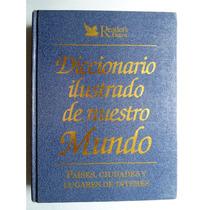 Diccionario Ilustrado De Nuestro Mundo. Reader´s Digest