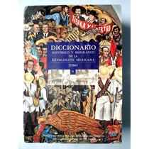 Diccionario Biográfico De La Revolución Mexicana. Tomo 2
