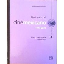 Diccionario Del Cine Mexicano (1970-2000) Cuec Unam 925 Págs