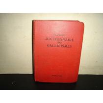 Diccionario De Galicismos, Francés, Alemán, Inglés - 1927