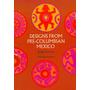 Diseños Del Mexico Precolombino - Designs Jorge Enciso Libro