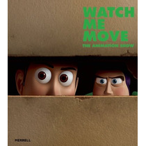 Libro Watch Me Move: The Animation Show, Greg Hilty
