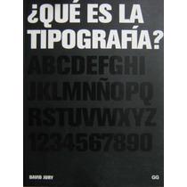 Qué Es La Tipografía. David Jury, Ed. Gustavo Gili