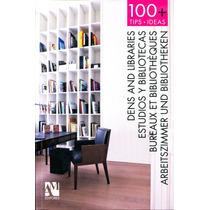 100 + Tips . Ideas Estudios Y Bibliotecas - Am Editores
