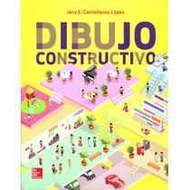 Dibujo Constructivo - Castellanos Lopez, Jany / Mc Graw Hill