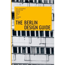 The Berlin Design Guide: A Practical Manual To Explore Urban