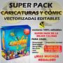 Super Pack Caricaturas Y Cómics Vectores Editables + Regalos