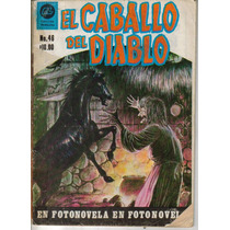 El Caballo Del Diablo (fotonovela-antigua) # 46 $ 80.00