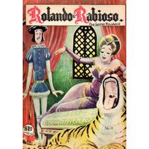 Cómic Rolando El Rabioso, No. 11, Feb.1965,32p. 18 X 25 Cm.