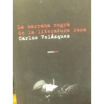 La Marrana Negra De La Literatura Rosa Sexto Piso Editorial