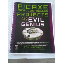 Picaxe Microcontroler Projects(evil Genius)libro Engargolado