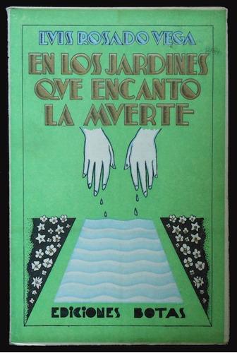 En Los Jardines Que Encantó La Muerte - Luis Rosado Vega