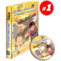 Cómo Enseñar A Pensar A Los Niños De Preescolar 1 Vol + 1 Cd