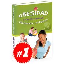 Obesidad Infantil Y Juvenil, Prevención, Nutrición. Original