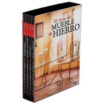 El Arte Del Mueble De Hierro 4 Vols + 1 Cd