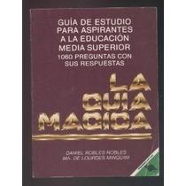La Guia Magica.guia De Estudio Para Educacion Media Superior
