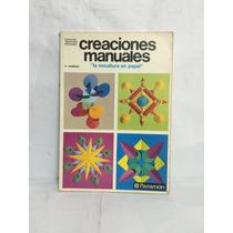 Creaciones Manuales La Escultura En Papel 1 Vol Parramon