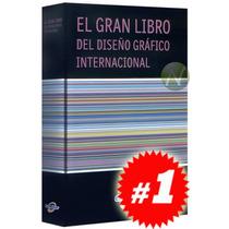 El Gran Libro Del Diseño Gráfico Internacional 1 Vol