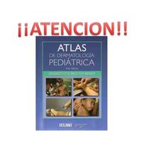 Atlas, De Dermatologia, Pediatrica 1 Vol Oceano