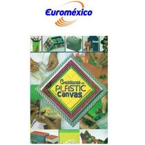 Creaciones En Plastic Canvas 1 Vol Euromexico