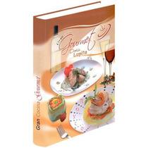 Gran Cocina Gourmet Doña Lupita 1vol