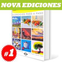Técnicas De Dibujo Y Pintura, Ejercicios Paso A Paso, 1 Tomo