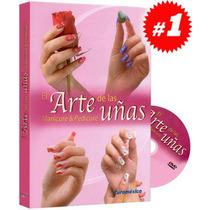 El Arte De Las Uñas Manicure & Pedicure 1 Vol + 1 Dvd
