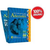 Todo Lo Que Quieres Saber Sobre Las Adicciones 1 Vol Clasa