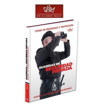 Guardias Seguridad Privada Curso Seguridad Proteccion Daly