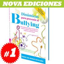 Dinámicas Para Prevenir El Bullying 1 Vol. Original.